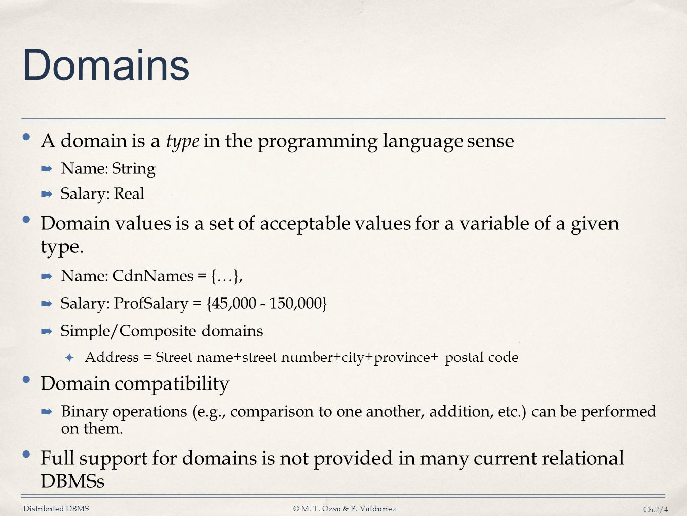 Domains A domain is a type in the programming language sense
