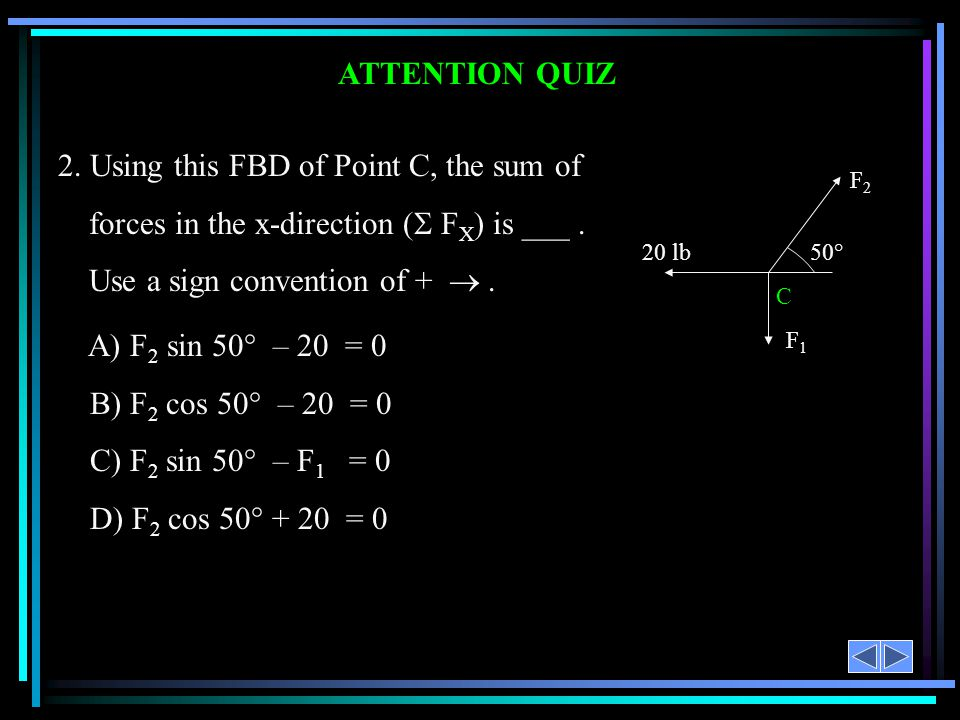 ATTENTION QUIZ F2. 20 lb. F1. C. 50°