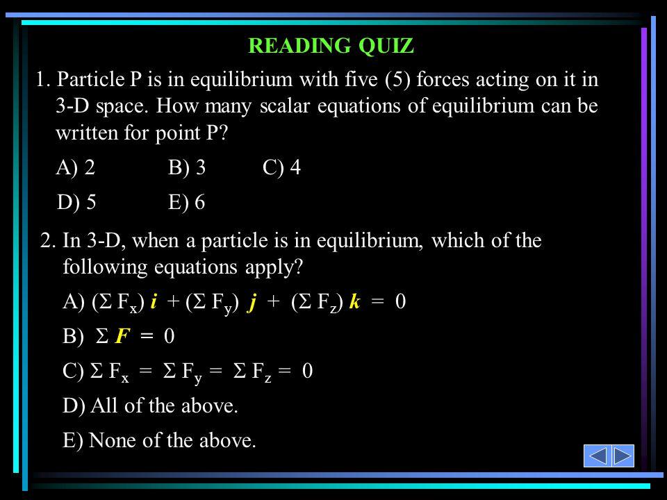 A) ( Fx) i + ( Fy) j + ( Fz) k = 0 B)  F = 0