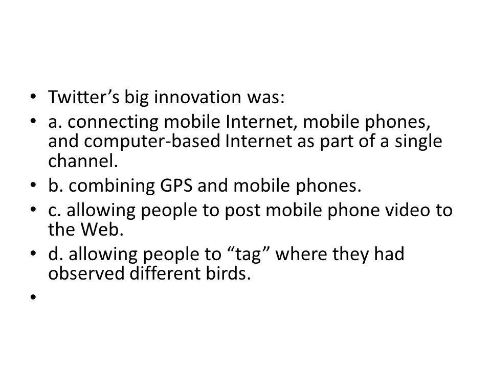 Twitter's big innovation was: