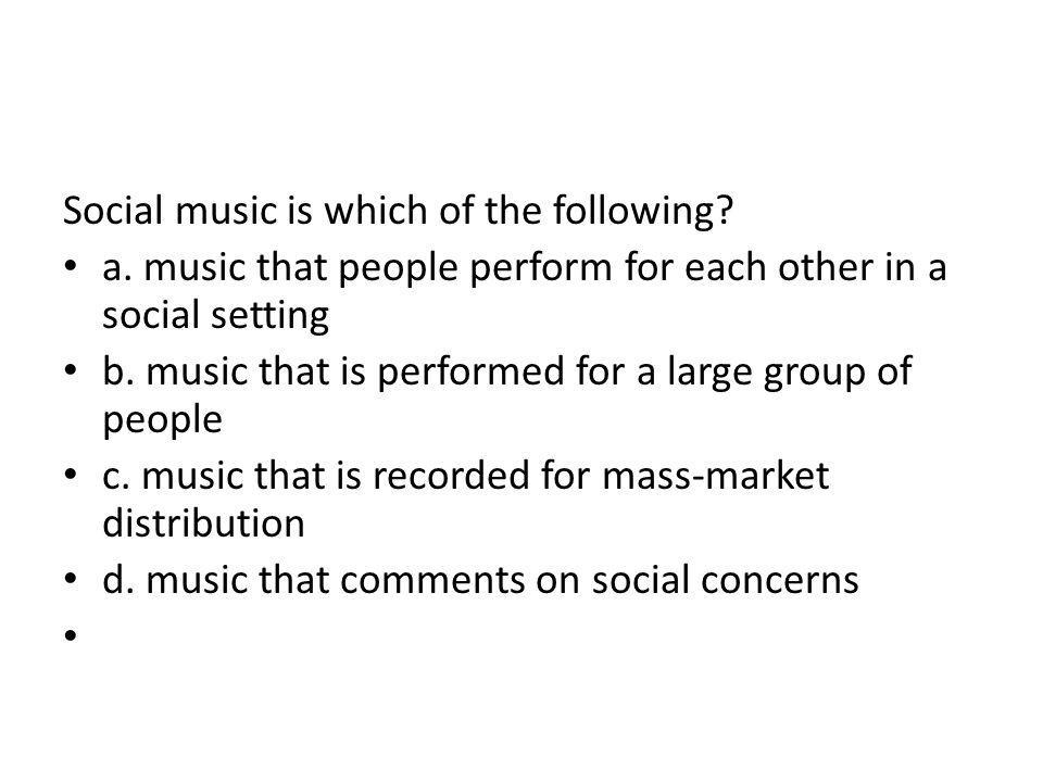 Social music is which of the following