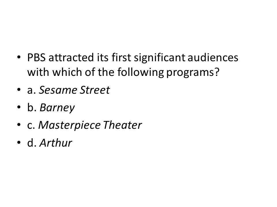 PBS attracted its first significant audiences with which of the following programs