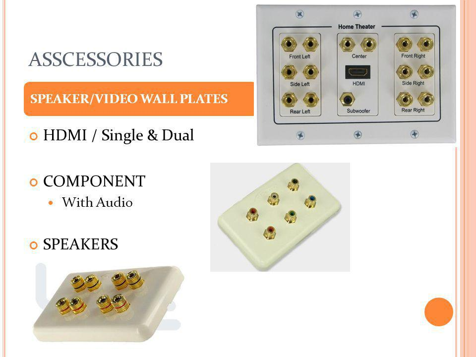 ASSCESSORIES HDMI / Single & Dual COMPONENT SPEAKERS With Audio