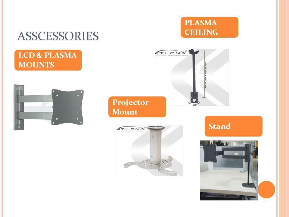 ASSCESSORIES LCD & PLASMA CEILING MOUNTS LCD & PLASMA MOUNTS