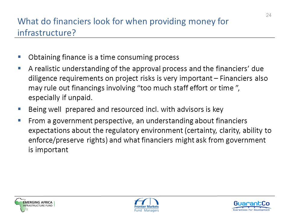 What do financiers look for when providing money for infrastructure