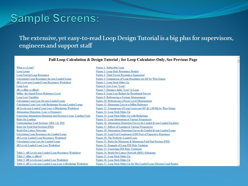 Sample Screens: The extensive, yet easy-to-read Loop Design Tutorial is a big plus for supervisors,