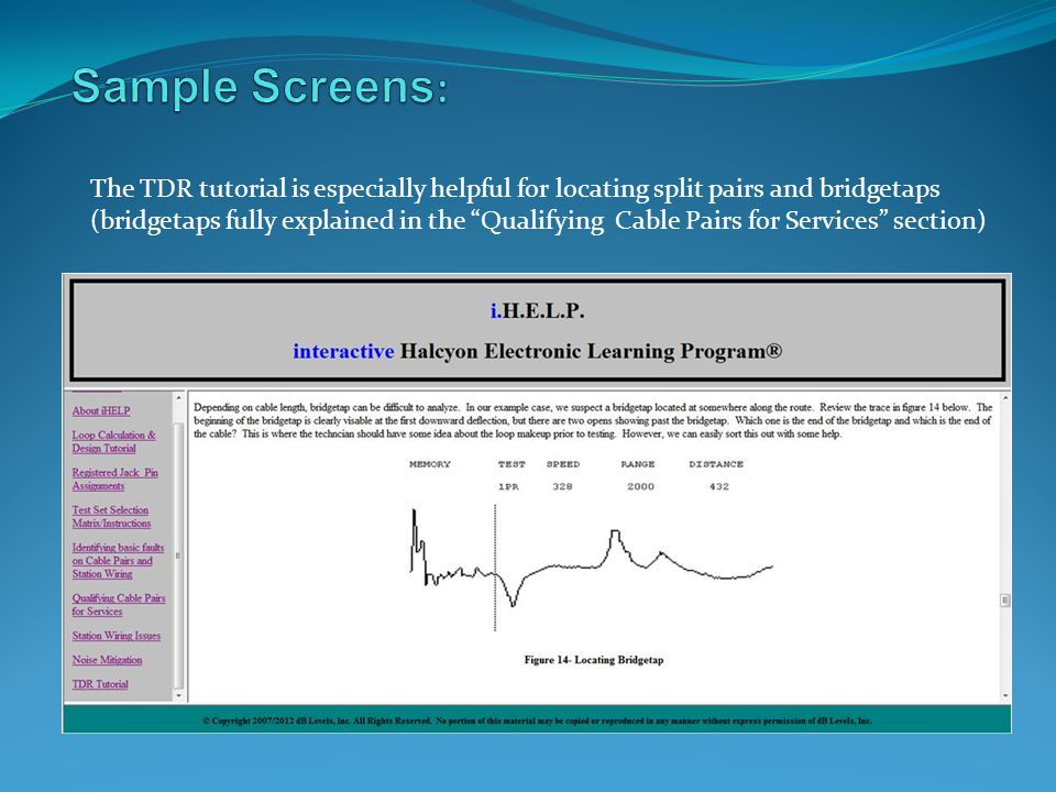 Sample Screens: The TDR tutorial is especially helpful for locating split pairs and bridgetaps.