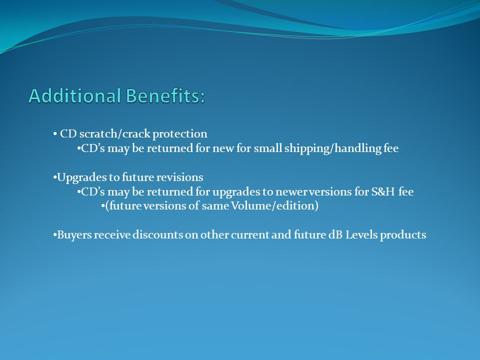 Additional Benefits: CD scratch/crack protection