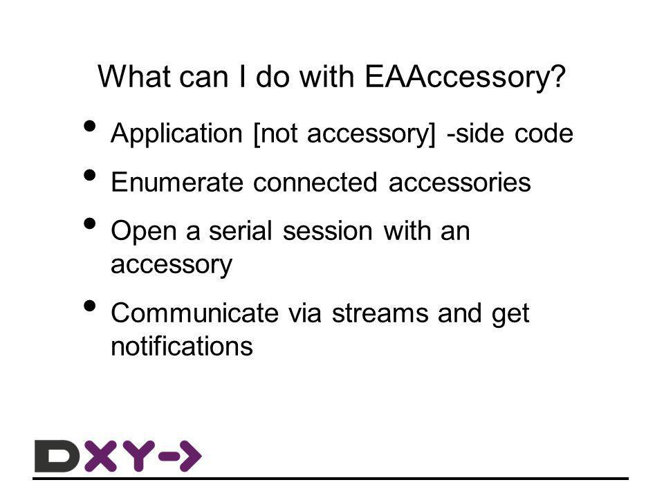 What can I do with EAAccessory