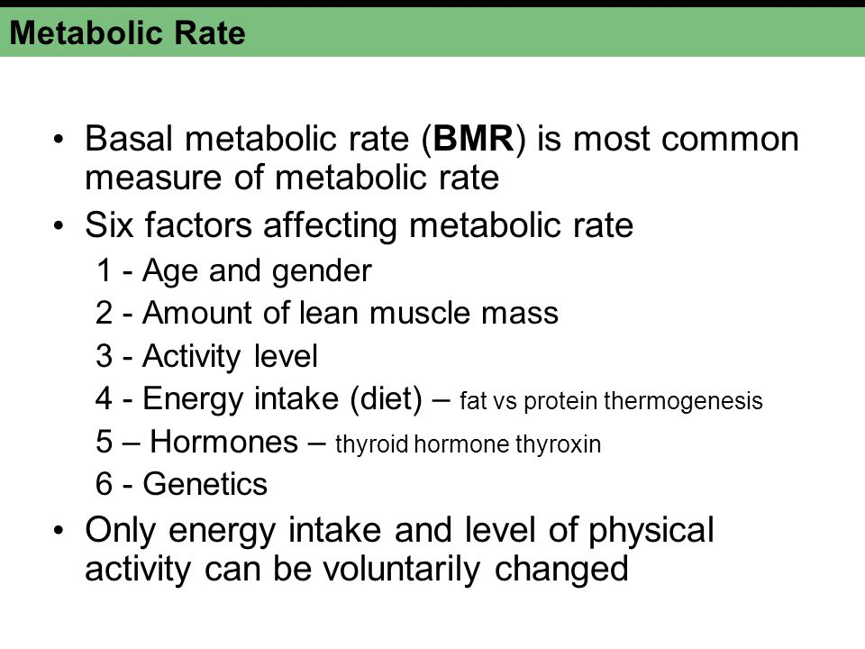Basal metabolic rate (BMR) is most common measure of metabolic rate