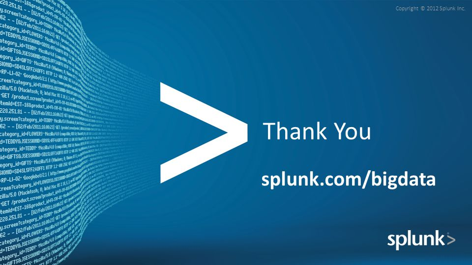 Thank You splunk.com/bigdata
