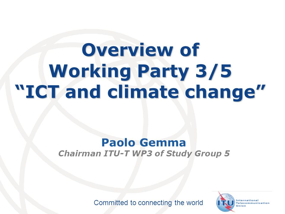 Overview of Working Party 3/5 ICT and climate change