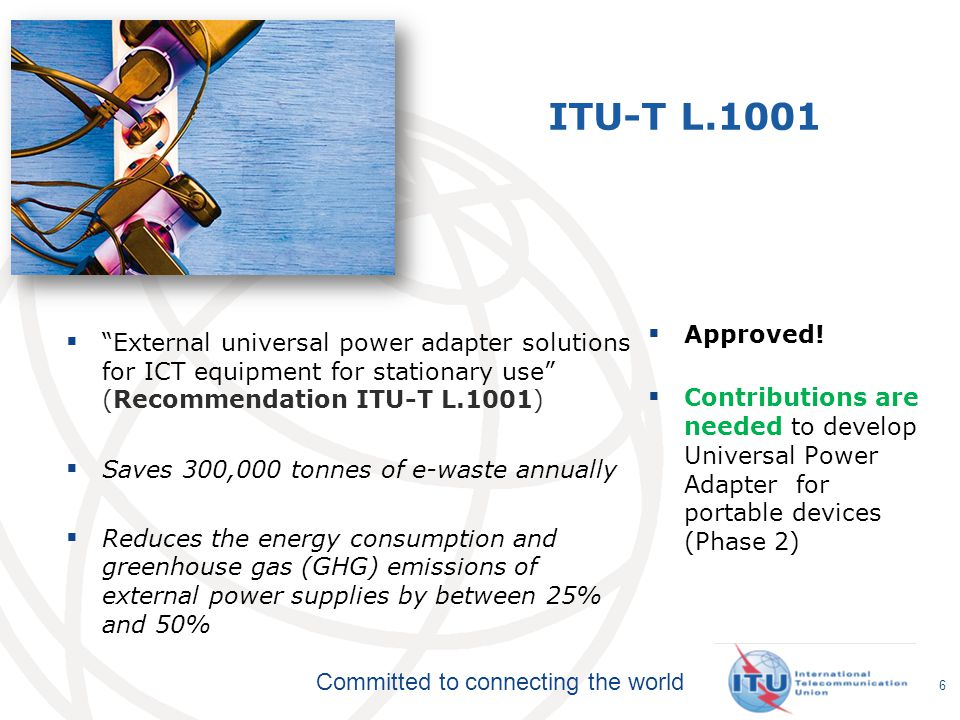 ITU-T L.1001 Approved! Contributions are needed to develop Universal Power Adapter for portable devices (Phase 2)