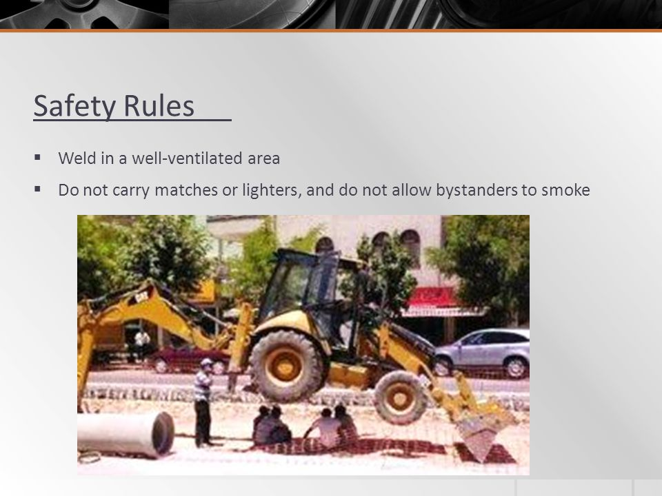 Safety Rules Weld in a well-ventilated area