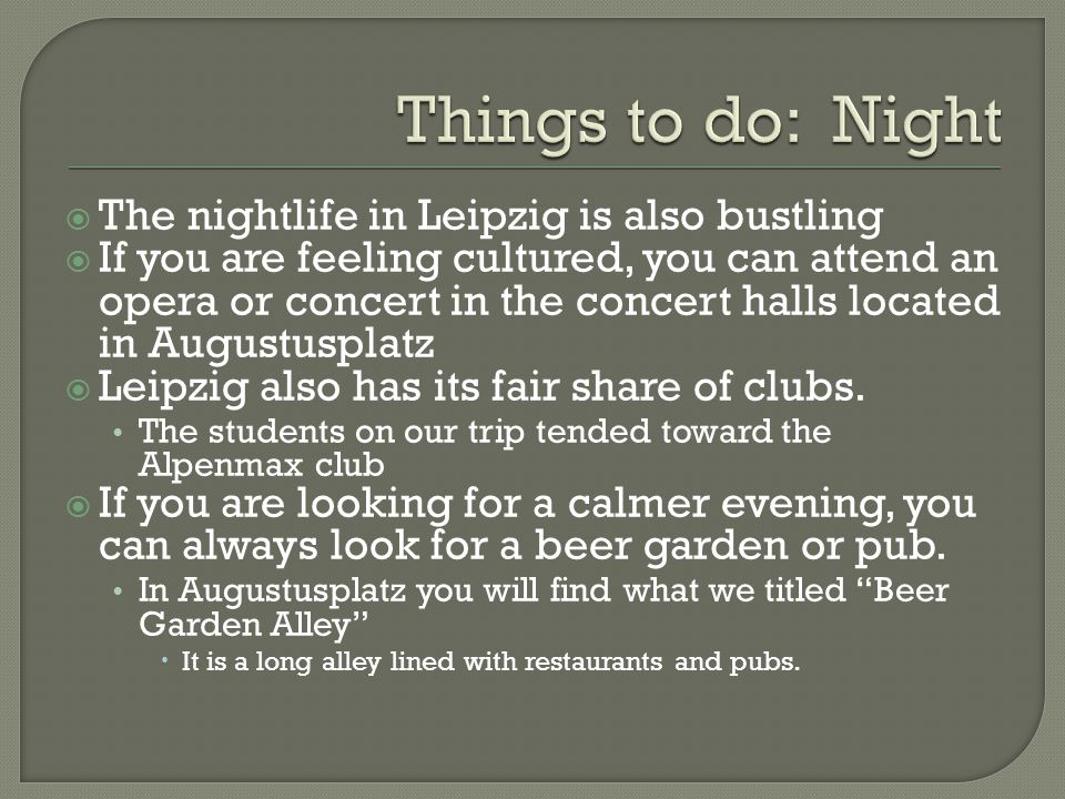 Things to do: Night The nightlife in Leipzig is also bustling