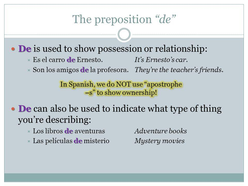In Spanish, we do NOT use apostrophe –s to show ownership!