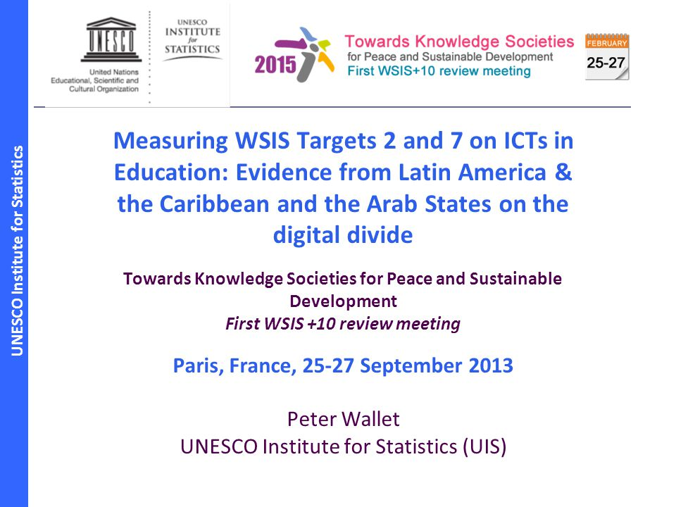 Measuring WSIS Targets 2 and 7 on ICTs in Education: Evidence from Latin America & the Caribbean and the Arab States on the digital divide