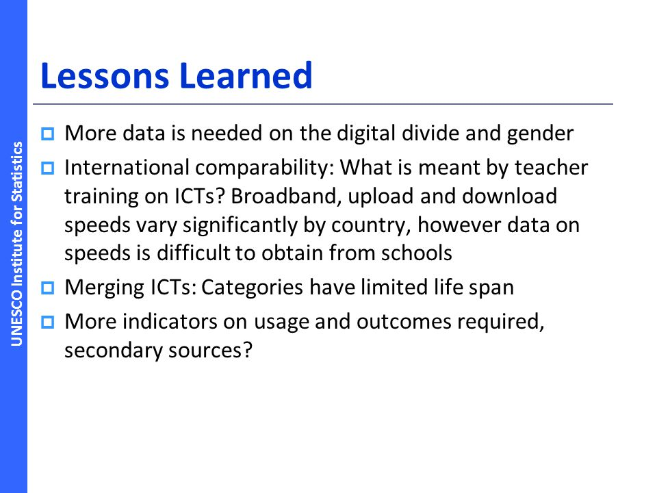 Lessons Learned More data is needed on the digital divide and gender