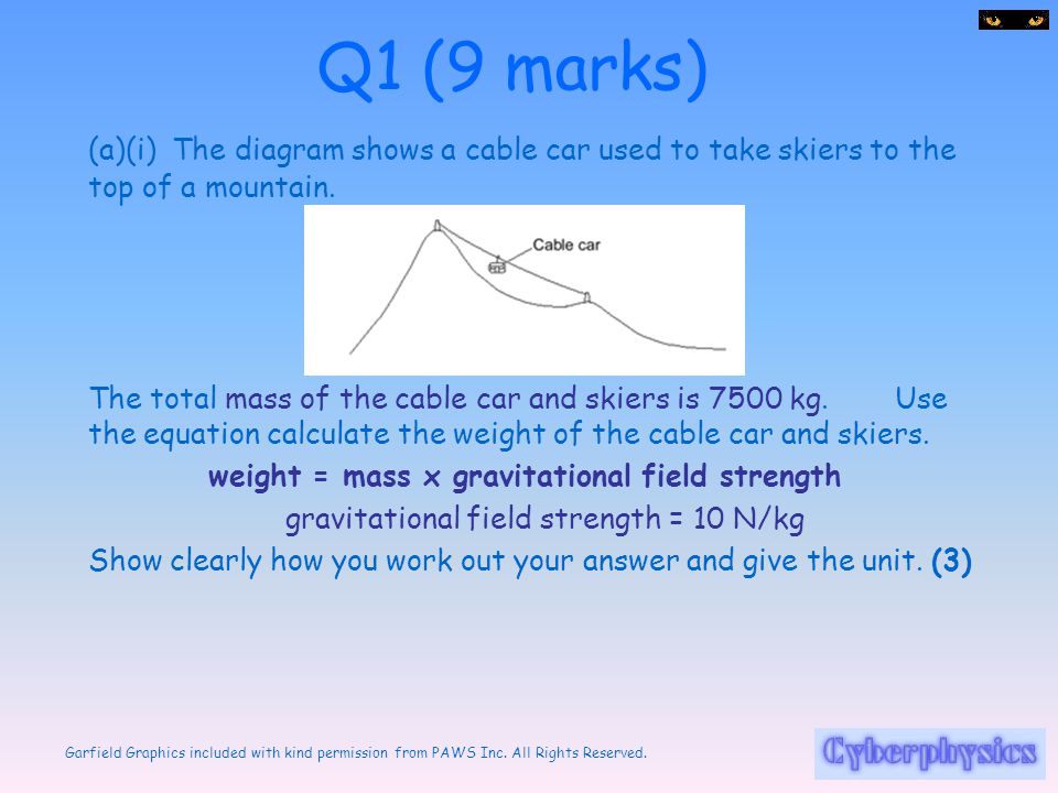 weight = mass x gravitational field strength
