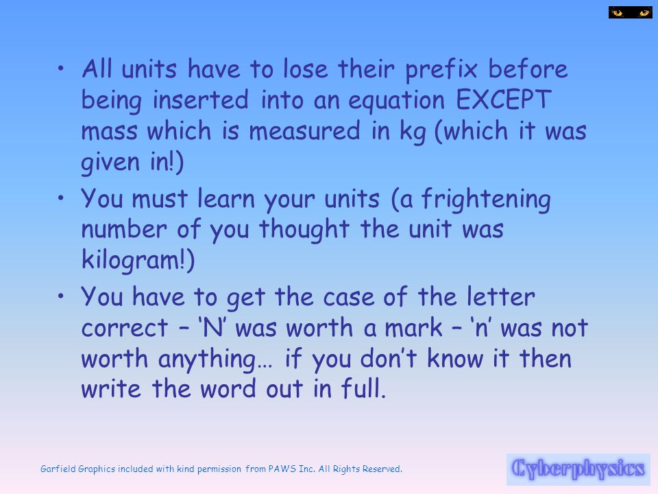 All units have to lose their prefix before being inserted into an equation EXCEPT mass which is measured in kg (which it was given in!)