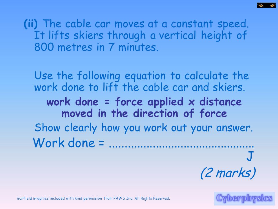 work done = force applied x distance moved in the direction of force