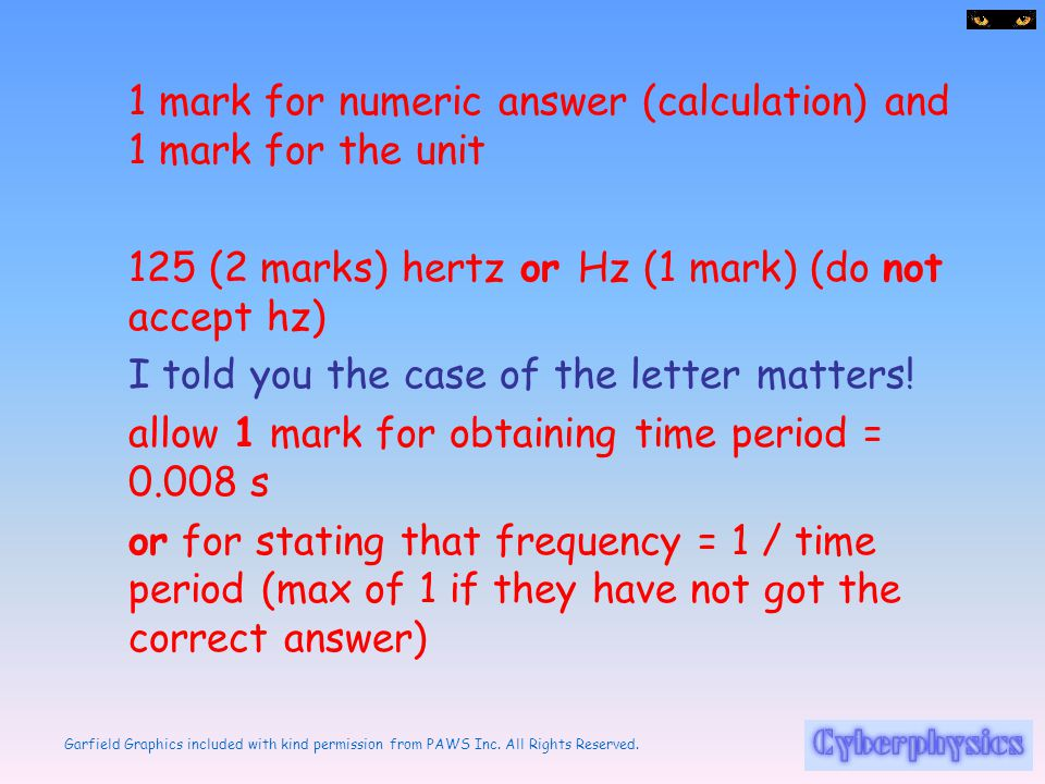 1 mark for numeric answer (calculation) and 1 mark for the unit