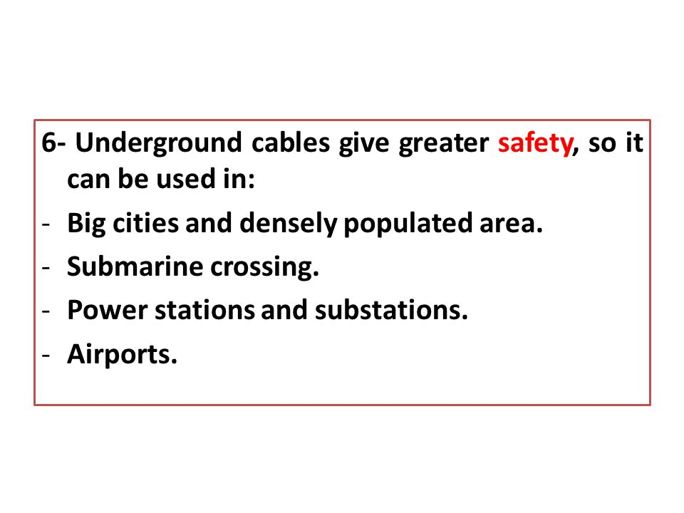 6- Underground cables give greater safety, so it can be used in: