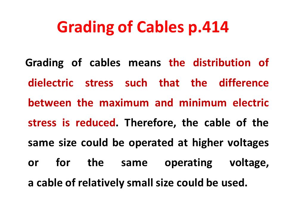 Grading of Cables p.414