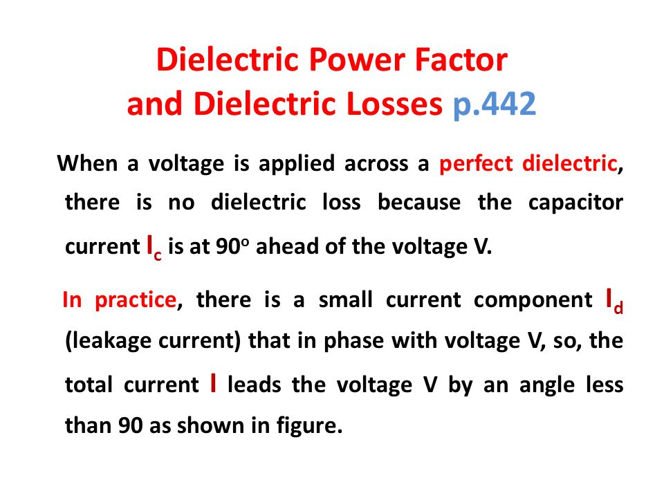Dielectric Power Factor and Dielectric Losses p.442