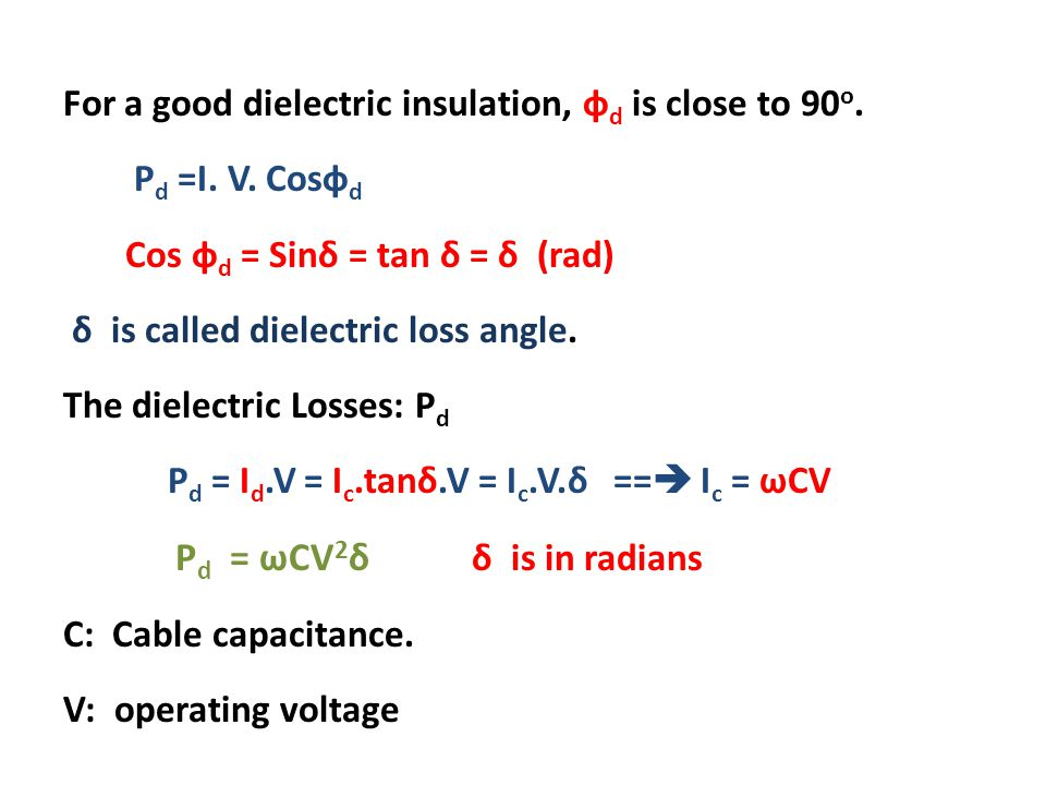 For a good dielectric insulation, фd is close to 90o. Pd =I. V