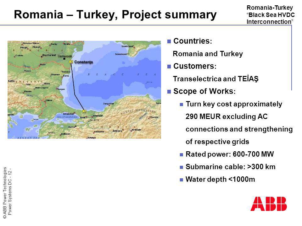 Romania – Turkey, Project summary
