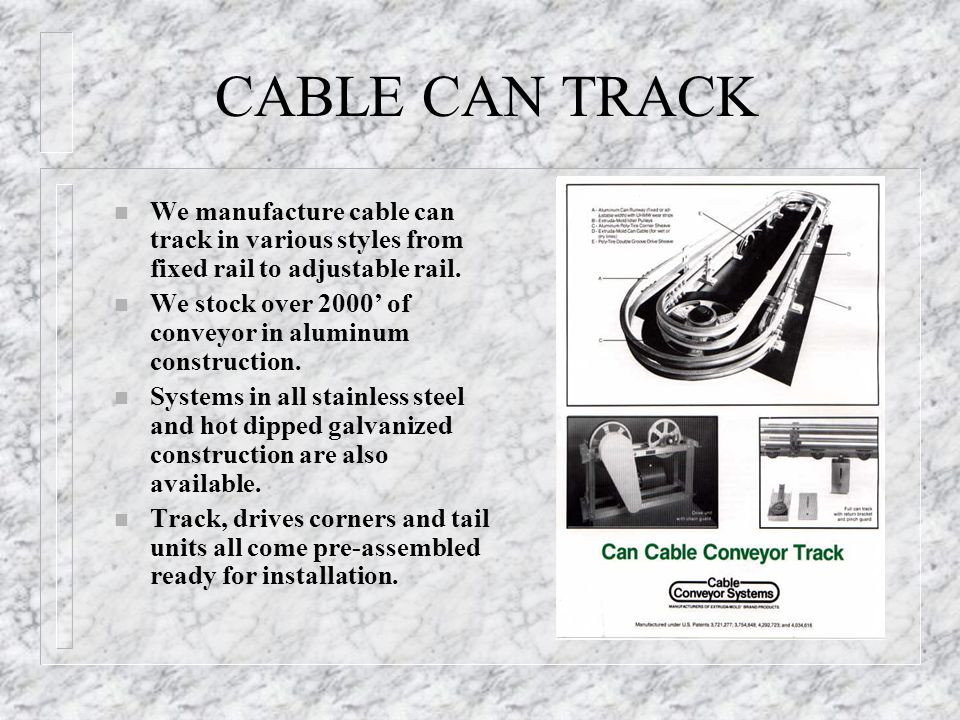 CABLE CAN TRACK We manufacture cable can track in various styles from fixed rail to adjustable rail.