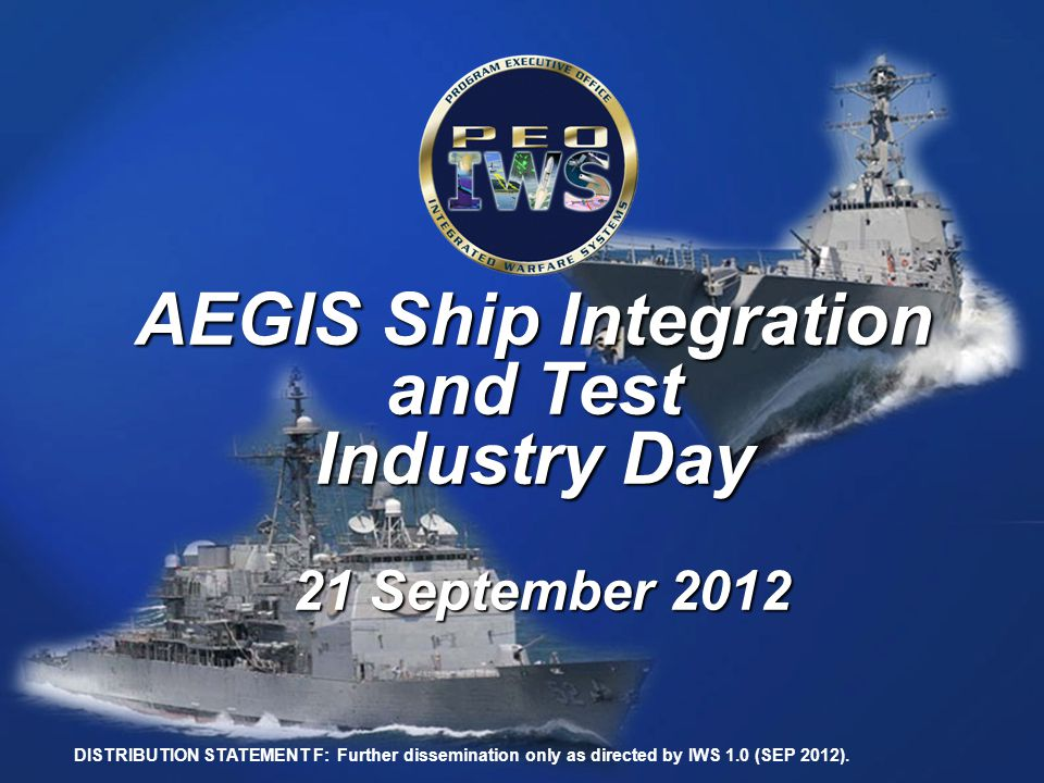AEGIS Ship Integration and Test Industry Day 21 September 2012