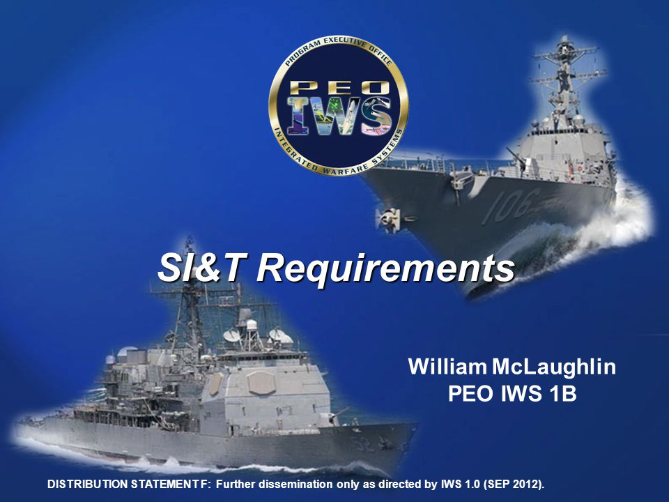 SI&T Requirements William McLaughlin PEO IWS 1B