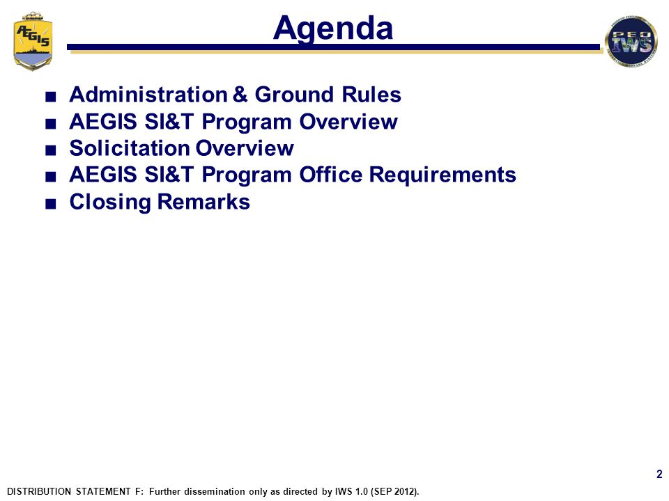 Agenda Administration & Ground Rules AEGIS SI&T Program Overview
