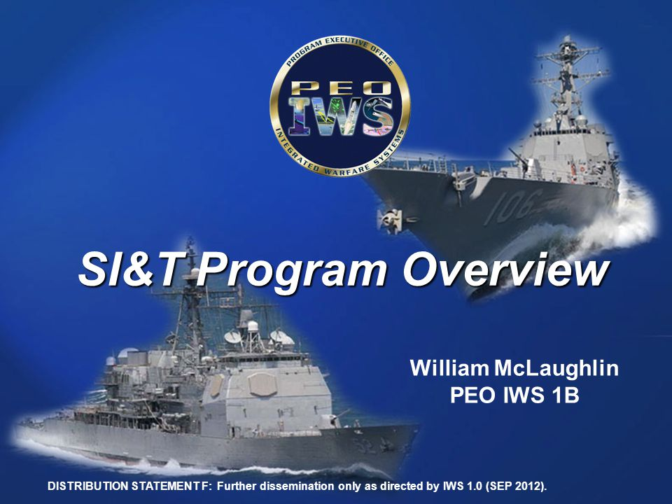 SI&T Program Overview William McLaughlin PEO IWS 1B