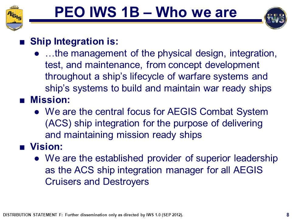 PEO IWS 1B – Who we are Ship Integration is: