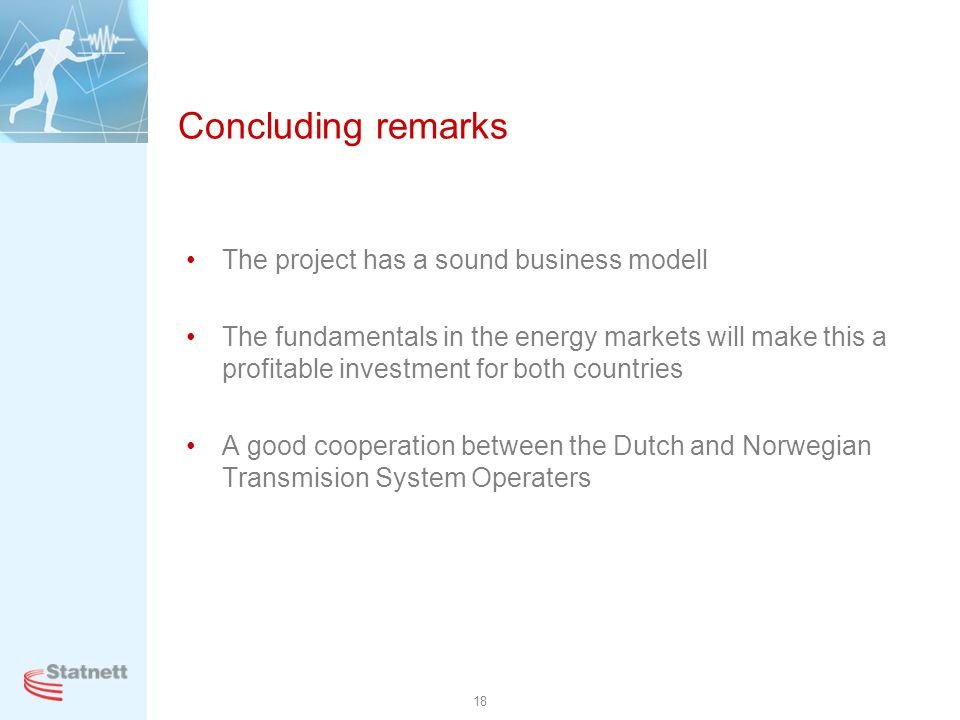 Concluding remarks The project has a sound business modell
