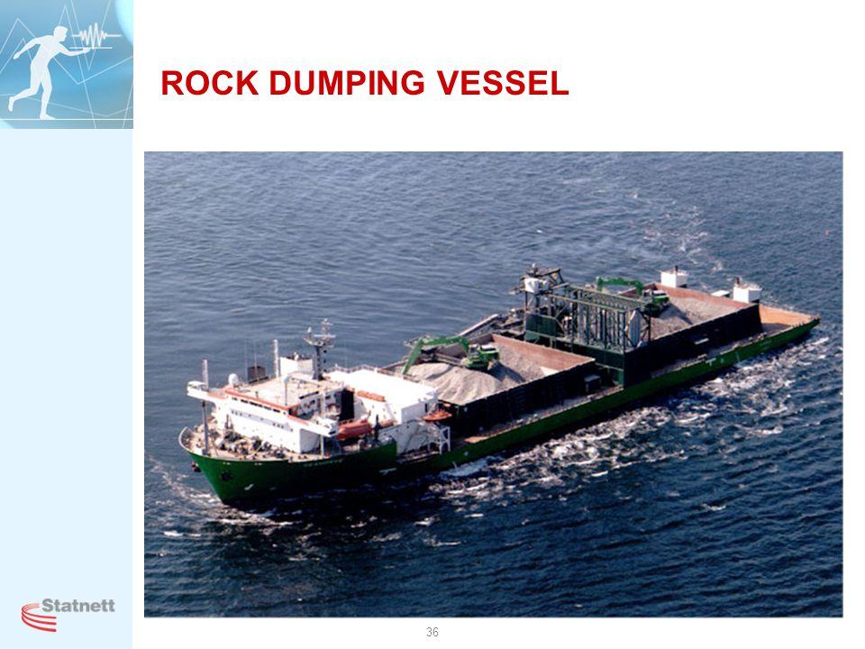 ROCK DUMPING VESSEL