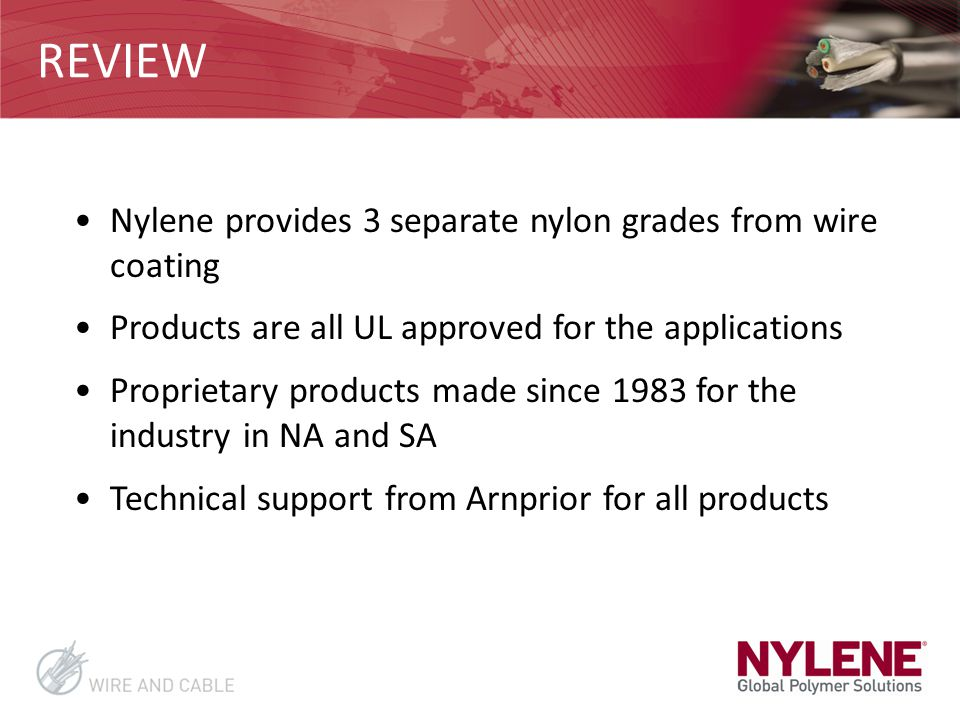 REVIEW Nylene provides 3 separate nylon grades from wire coating