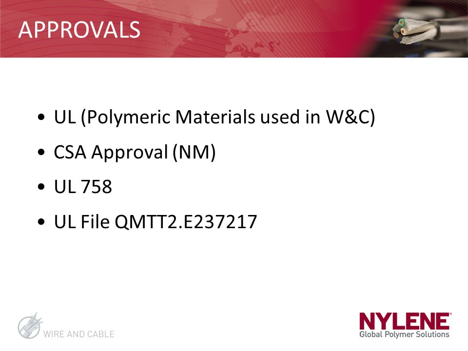 APPROVALS UL (Polymeric Materials used in W&C) CSA Approval (NM)