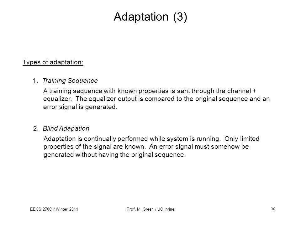 Adaptation (3) Types of adaptation: 1. Training Sequence