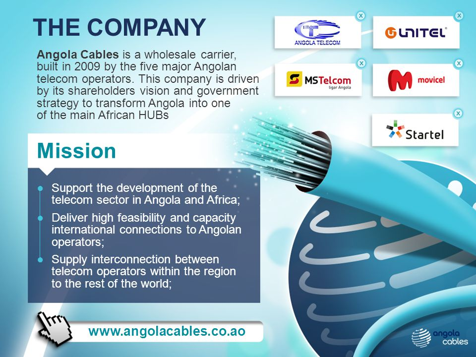 THE COMPANY Mission www.angolacables.co.ao