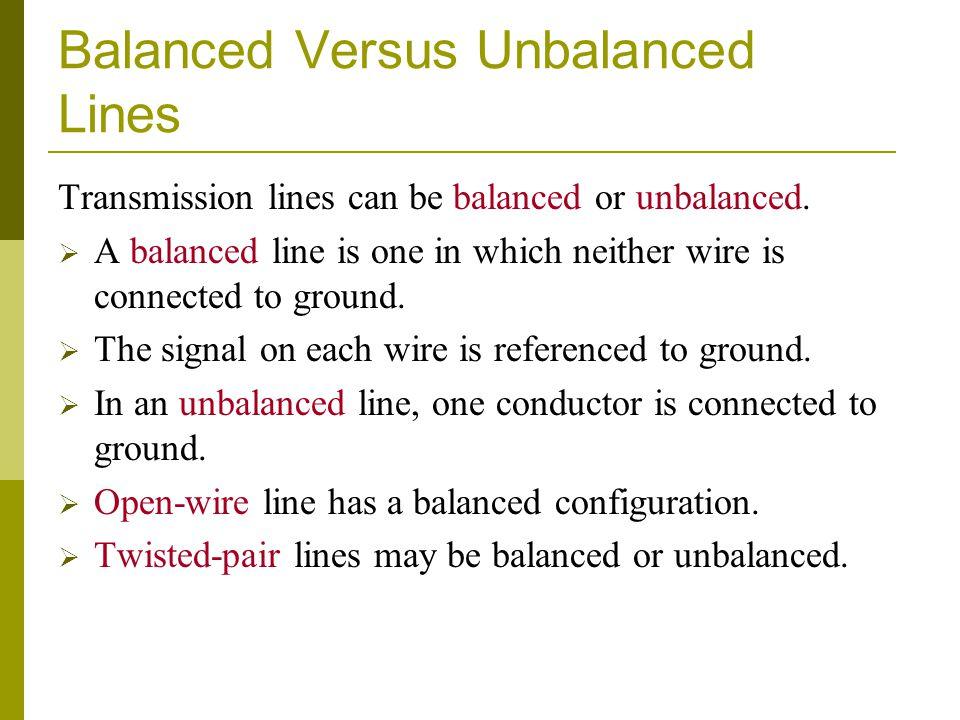 Balanced Versus Unbalanced Lines
