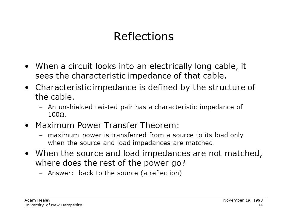 Reflections When a circuit looks into an electrically long cable, it sees the characteristic impedance of that cable.
