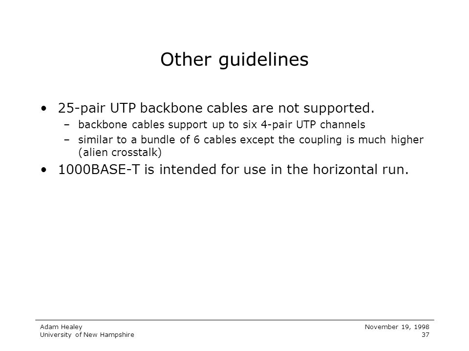 Other guidelines 25-pair UTP backbone cables are not supported.