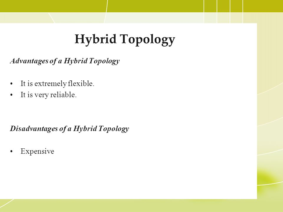 Hybrid Topology Advantages of a Hybrid Topology