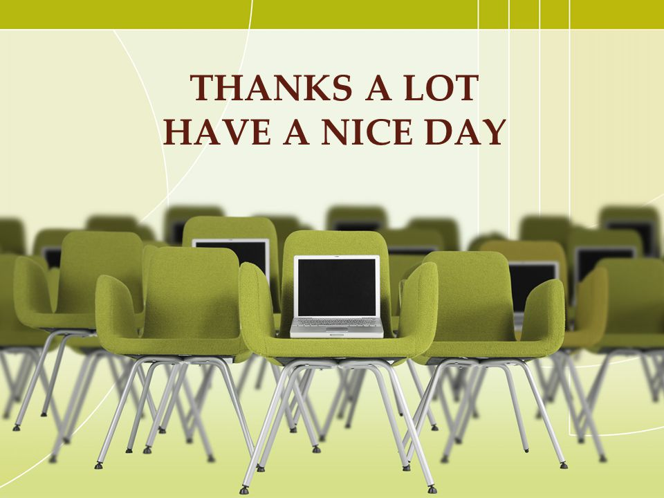Thanks a Lot Have a nice Day