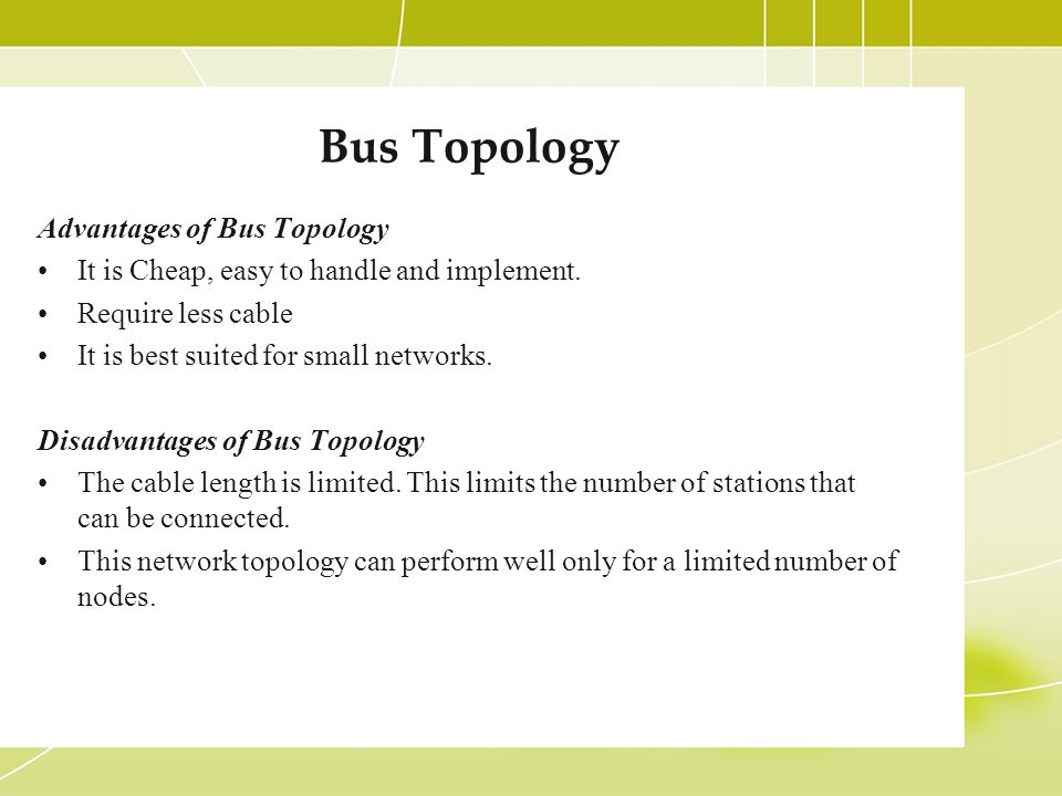 Bus Topology Advantages of Bus Topology