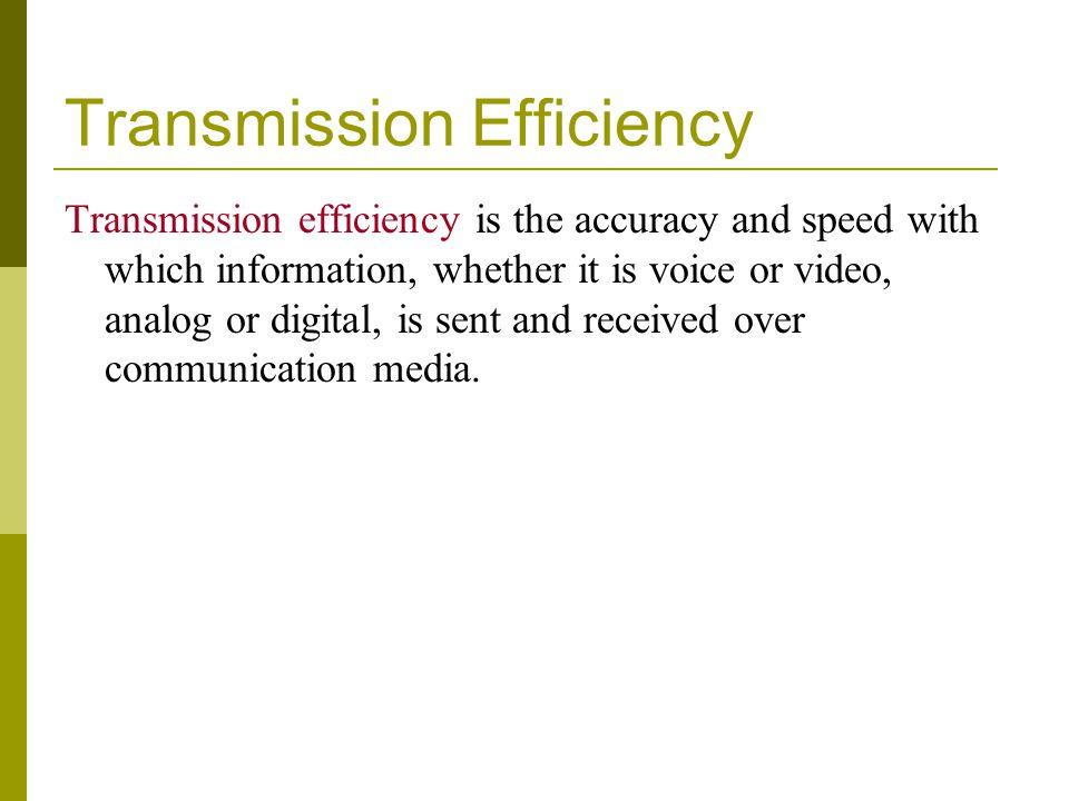 Transmission Efficiency